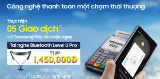 Thanh toán bằng Samsung Pay, nhận ngay tai nghe Samsung Level U Pro cao cấp