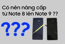 Liệu có nên nâng cấp từ Galaxy Note 8 lên Galaxy Note 9?