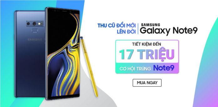 Đổi Galaxy Note 9 mới